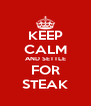 KEEP CALM AND SETTLE FOR STEAK - Personalised Poster A4 size