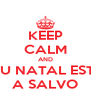 KEEP CALM AND SEU NATAL ESTA A SALVO - Personalised Poster A4 size