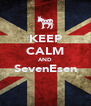 KEEP CALM AND SevenEsen  - Personalised Poster A4 size