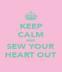 KEEP CALM AND SEW YOUR HEART OUT - Personalised Poster A4 size