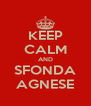 KEEP CALM AND SFONDA AGNESE - Personalised Poster A4 size