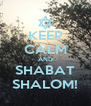 KEEP CALM AND SHABAT SHALOM! - Personalised Poster A4 size
