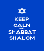 KEEP CALM AND SHABBAT SHALOM - Personalised Poster A4 size