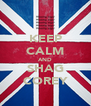 KEEP CALM AND SHAG COREY - Personalised Poster A4 size