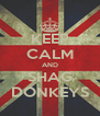KEEP CALM AND SHAG DONKEYS - Personalised Poster A4 size