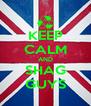 KEEP CALM AND SHAG GUYS - Personalised Poster A4 size