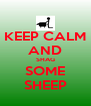 KEEP CALM AND SHAG SOME SHEEP - Personalised Poster A4 size