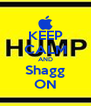 KEEP CALM AND Shagg ON - Personalised Poster A4 size