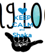 KEEP CALM and  Shaka  - Personalised Poster A4 size