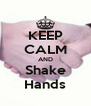 KEEP CALM AND Shake Hands - Personalised Poster A4 size