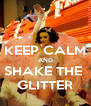 KEEP CALM AND SHAKE THE  GLITTER - Personalised Poster A4 size