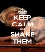 KEEP CALM and SHAKE THEM - Personalised Poster A4 size