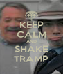 KEEP CALM AND SHAKE TRAMP - Personalised Poster A4 size