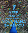 KEEP CALM AND SHAKE WHAT YOUR MAMA GAVE YOU - Personalised Poster A4 size
