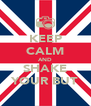 KEEP CALM AND SHAKE YOUR BUT - Personalised Poster A4 size