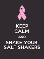 KEEP CALM AND SHAKE YOUR SALT SHAKERS - Personalised Poster A4 size