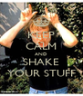 KEEP CALM AND SHAKE YOUR STUFF - Personalised Poster A4 size