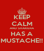 KEEP CALM AND SHAKIERA HAS A MUSTACHE!! - Personalised Poster A4 size