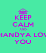 KEEP CALM AND SHANDYA LOVE YOU - Personalised Poster A4 size