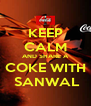 KEEP CALM AND SHARE A COKE WITH  SANWAL - Personalised Poster A4 size
