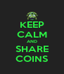 KEEP CALM AND SHARE COINS - Personalised Poster A4 size