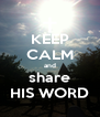 KEEP CALM and share HIS WORD - Personalised Poster A4 size