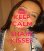 KEEP CALM AND SHARE KISSES - Personalised Poster A4 size