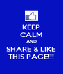 KEEP CALM AND SHARE & LIKE THIS PAGE!!! - Personalised Poster A4 size