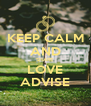 KEEP CALM AND SHARE  LOVE ADVISE - Personalised Poster A4 size
