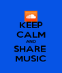 KEEP CALM AND SHARE  MUSIC - Personalised Poster A4 size