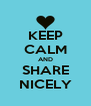 KEEP CALM AND SHARE NICELY - Personalised Poster A4 size