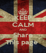 KEEP CALM AND Share This page  - Personalised Poster A4 size