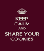 KEEP CALM AND SHARE YOUR COOKIES - Personalised Poster A4 size