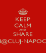 KEEP CALM AND SHARE YOUTH@CLUJ-NAPOCA 2015 - Personalised Poster A4 size