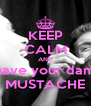 KEEP CALM AND Shave your damn MUSTACHE - Personalised Poster A4 size
