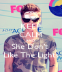KEEP CALM AND She Don't  Like The Lights - Personalised Poster A4 size