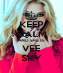 KEEP CALM AND SHE IS VEE SKY - Personalised Poster A4 size