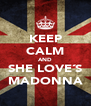 KEEP CALM AND SHE LOVE´S MADONNA - Personalised Poster A4 size