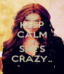 KEEP CALM AND SHE'S CRAZY.. - Personalised Poster A4 size