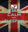 KEEP CALM AND SHEEP!!!!!  - Personalised Poster A4 size