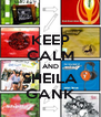 KEEP CALM AND SHEILA GANK - Personalised Poster A4 size