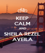 KEEP CALM AND SHEILA REZEL AVEILA - Personalised Poster A4 size