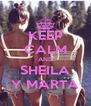 KEEP CALM AND SHEILA Y MARTA - Personalised Poster A4 size
