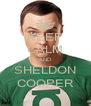 KEEP CALM AND SHELDON COOPER - Personalised Poster A4 size