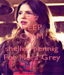 KEEP CALM AND  shelley hennig  For Nora Grey - Personalised Poster A4 size