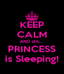 KEEP CALM AND shh... PRINCESS is Sleeping! - Personalised Poster A4 size