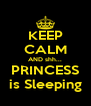 KEEP CALM AND shh... PRINCESS is Sleeping - Personalised Poster A4 size