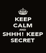 KEEP CALM AND SHHH! KEEP SECRET - Personalised Poster A4 size