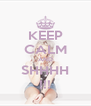KEEP CALM AND SHHHH !!! - Personalised Poster A4 size