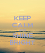 KEEP CALM AND SHINE BRIGHT - Personalised Poster A4 size